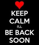 Silent Retreat= I will be backsoon!